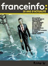 France Info : 30 ans d'actu...