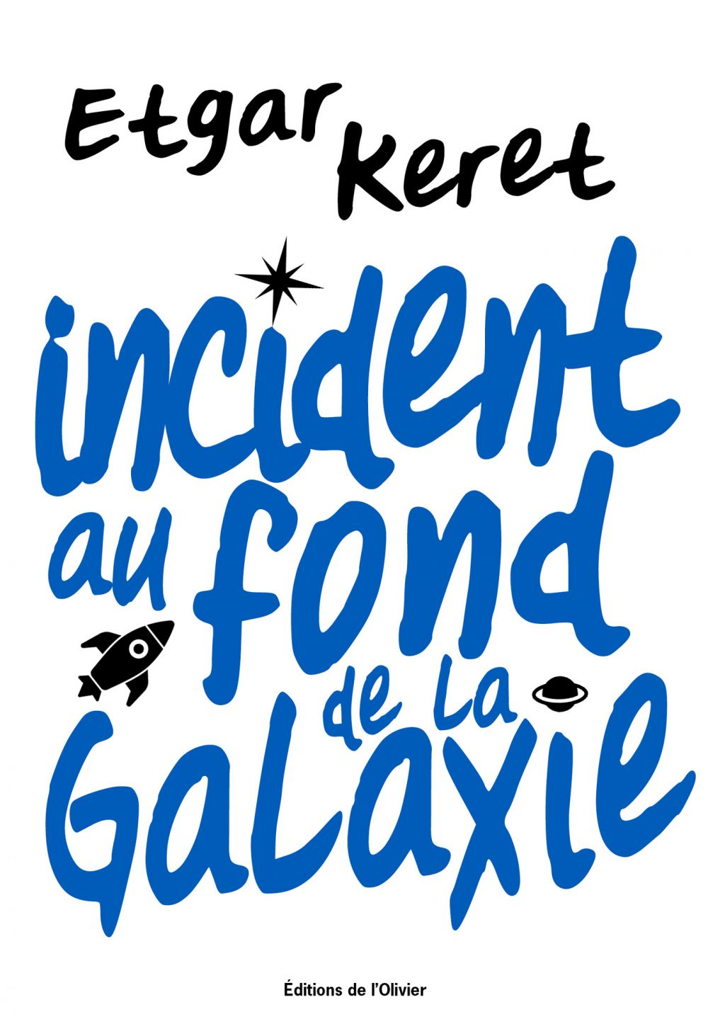 Incident au fond de la galaxie | Keret, Etgar. Auteur