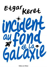 Incident au fond de la galaxie | Keret, Etgar