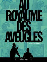 Au Royaume des aveugles - Tome 1 - Les invisibles | Jouvray, Olivier (1970-....). Auteur