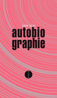 Autobiographie | Cage, John (1912-1992). Auteur