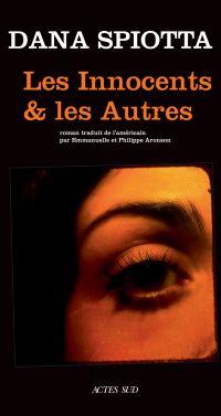 Les Innocents et les Autres | Spiotta, Dana. Auteur