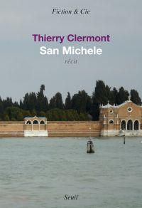 San Michele | Clermont, Thierry (1966-....). Auteur