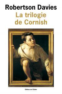 La Trilogie de Cornish. Les Anges rebelles, Un homme remarquable, La Lyre d'Orphée