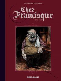 Chez Francisque (Tome 1)