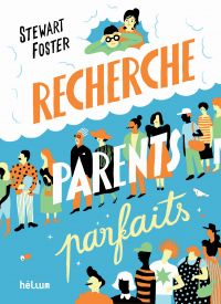 Recherche parents parfaits | Stewart, Foster. Auteur