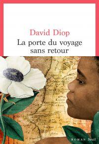 La Porte du voyage sans retour | Diop, David. Auteur