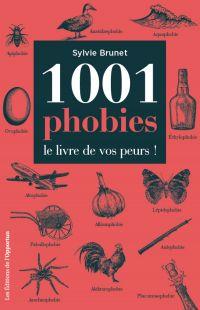 1001 phobies - Le livre de ...