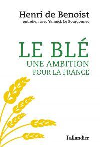 Le blé, une ambition pour l...