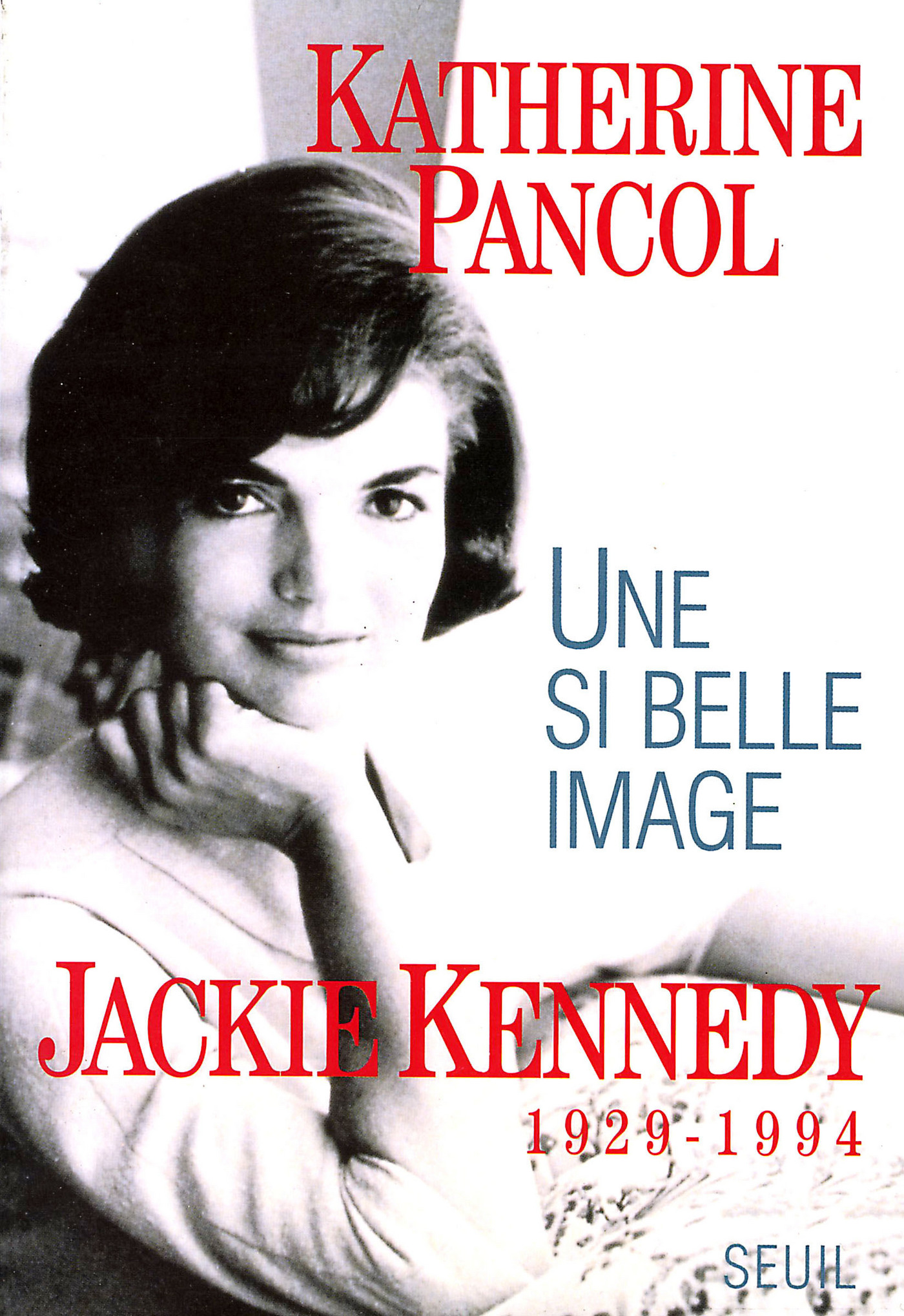 Une si belle image. Jackie Kennedy (1929-1994) | Pancol, Katherine