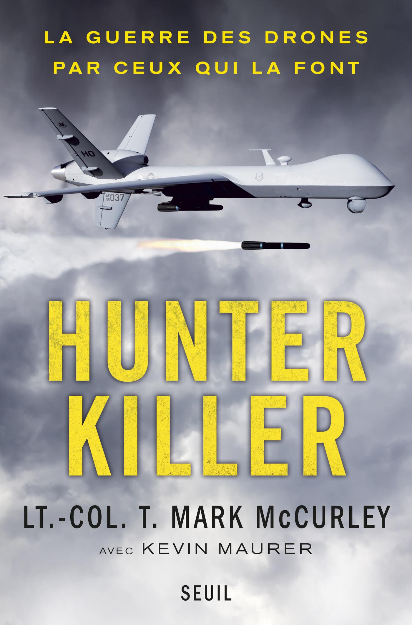 Hunter Killer. La guerre des drones par ceux qui la font