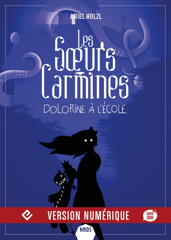 Les Sœurs Carmines - Dolorine à l'école | HOLZL, Ariel