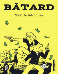 Bâtard | Radiguès, Max de. Auteur