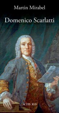 Domenico Scarlatti | Mirabel, Martin. Auteur