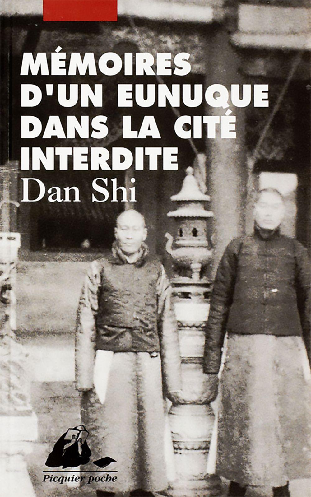 Mémoires d'un eunuque dans la Cité interdite   Yu, Chun he (1881?-19..). Auteur