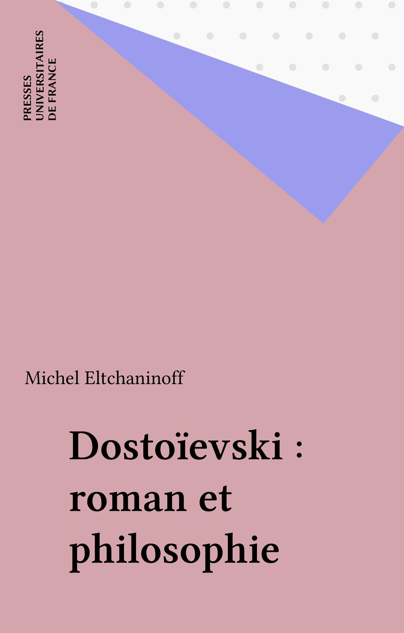 Dostoïevski : roman et philosophie