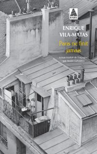 Paris ne finit jamais | Vila-Matas, Enrique (1948-....). Auteur