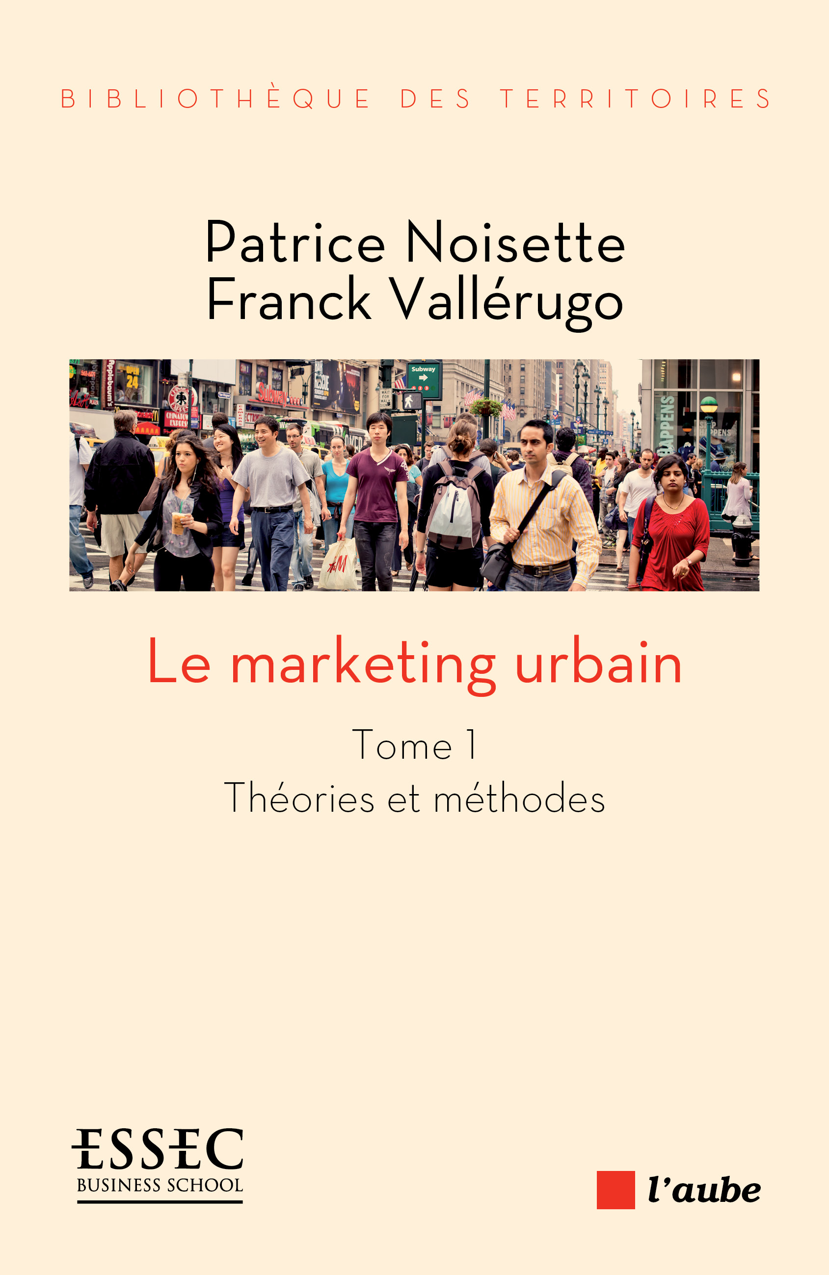 Le marketing urbain, tome 1