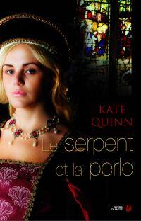Le serpent et la perle | QUINN, Kate. Auteur
