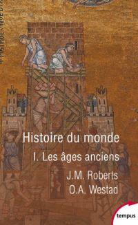 Histoire du monde - Tome 1 | Roberts, John Morris (1928-2003). Auteur