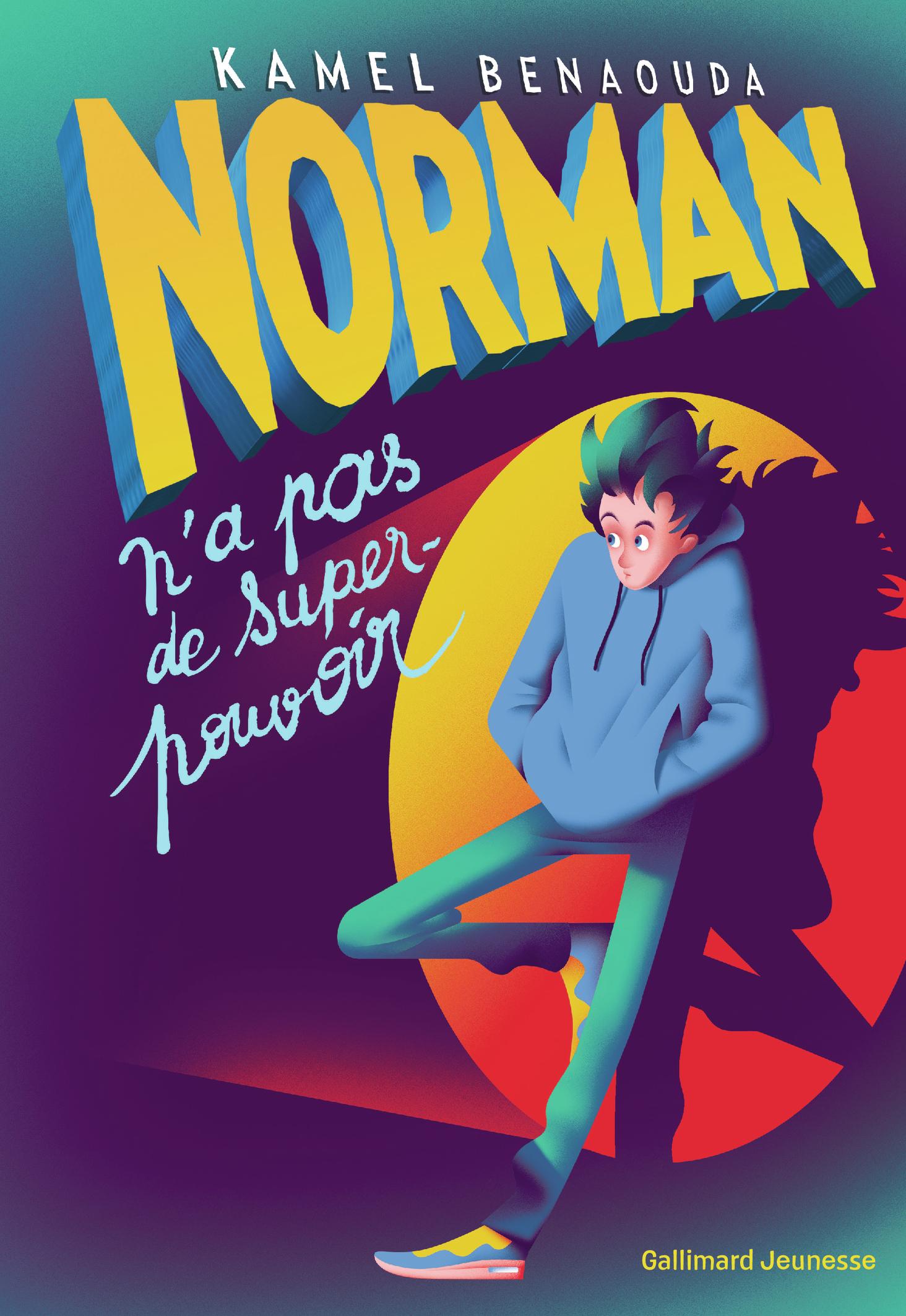 Norman n'a pas de super-pouvoir | Benaouda, Kamel