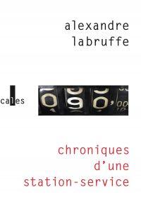 Chroniques d'une station-service | Labruffe, Alexandre