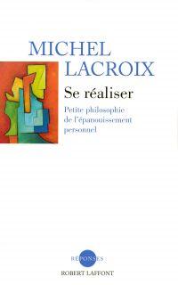 Se réaliser | Lacroix, Michel (1946-....). Auteur