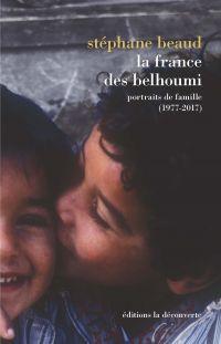 La France des Belhoumi | Beaud, Stéphane. Auteur