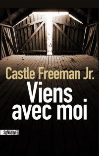 Viens avec moi | FREEMAN, Castle. Auteur