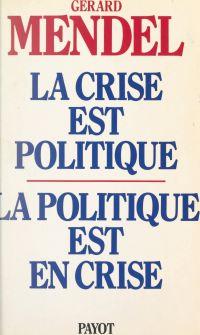 La crise est politique, la ...