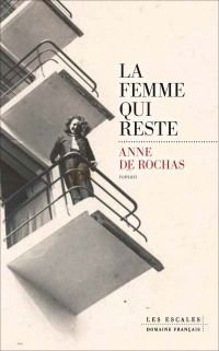 La Femme qui reste | Rochas, Anne de. Auteur
