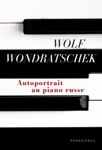 Autoportrait au piano russe | Wondratschek, Wolf (1943-....). Auteur