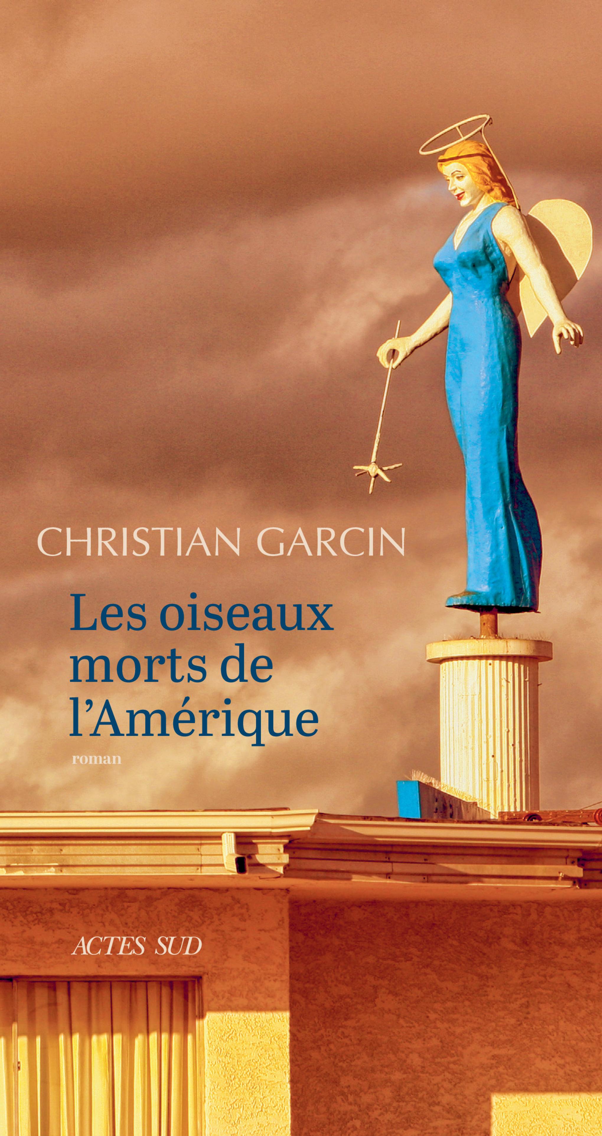 Les Oiseaux morts de l'Amérique | Garcin, Christian