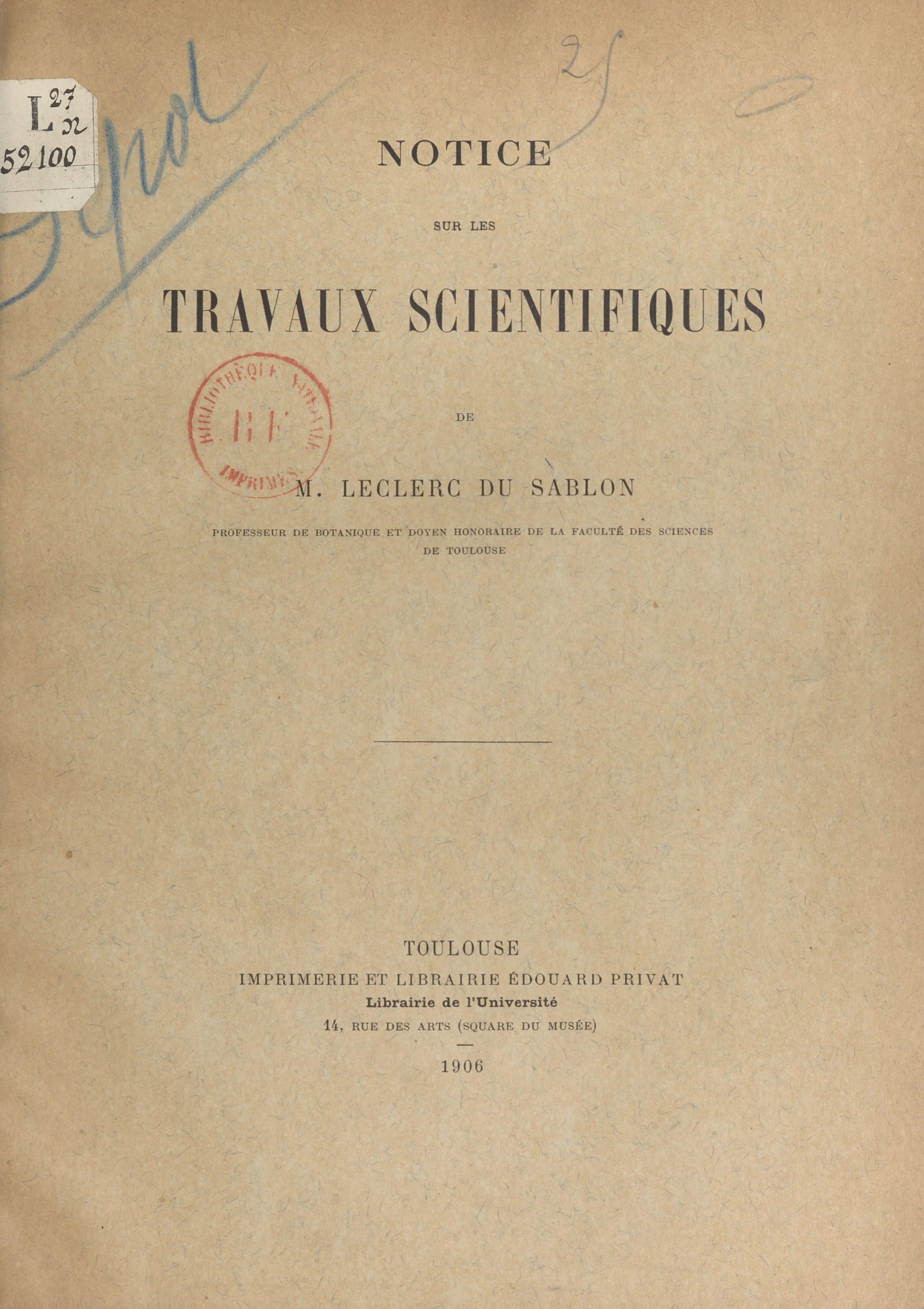 Notice sur les travaux scientifiques de M. Leclerc Du Sablon, professeur de botanique et doyen honor