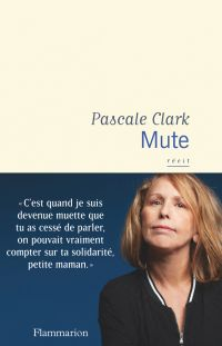 Mute | Clark, Pascale (1963-....). Auteur