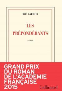 Les Prépondérants | Kaddour, Hédi. Auteur