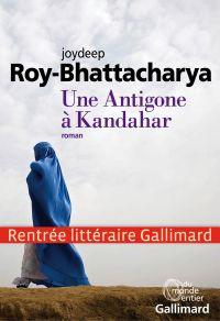 Une Antigone à Kandahar | Roy-Bhattacharya, Joydeep