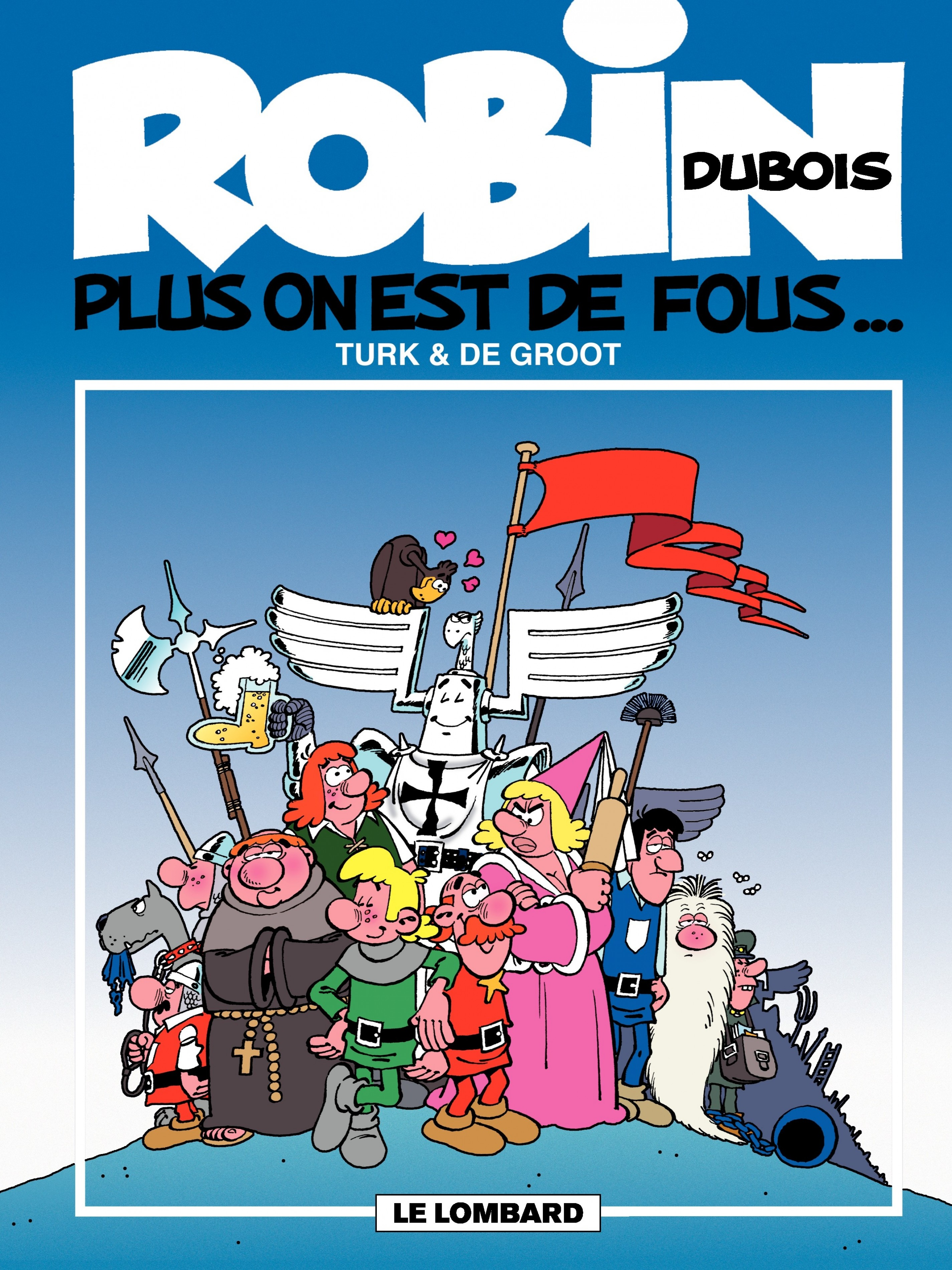 Robin Dubois - Tome 1 - Plus on est de fous...