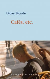 Cafés, etc. | Blonde, Didier. Auteur