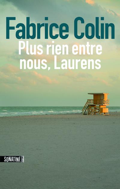 Plus rien entre nous Laurens   COLIN, Fabrice