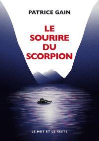 Le Sourire du scorpion | GAIN, Patrice. Auteur