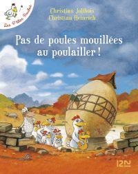 Les P'tites Poules - Pas de poules mouillées au poulailler | HEINRICH, Christian