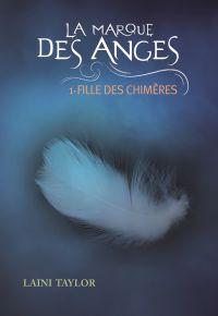 La marque des anges (Tome 1) - Fille des chimères