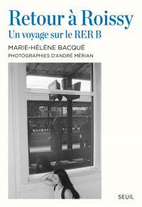 Retour à Roissy | Bacqué, Marie-Hélène. Auteur