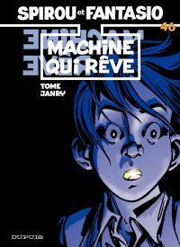 Spirou et Fantasio - Tome 46 - MACHINE QUI REVE