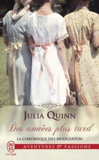 La chronique des Bridgerton (Tome 9) - Des années plus tard | Quinn, Julia. Auteur