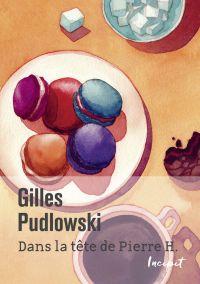 Dans la tête de Pierre H. | Pudlowski, Gilles (1950-....). Auteur