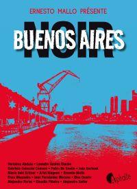Buenos Aires Noir | Mallo, Ernesto (1948-....). Éditeur scientifique