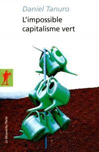 L'impossible capitalisme vert | Tanuro, Daniel. Auteur