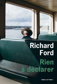 Rien à déclarer | Ford, Richard. Auteur